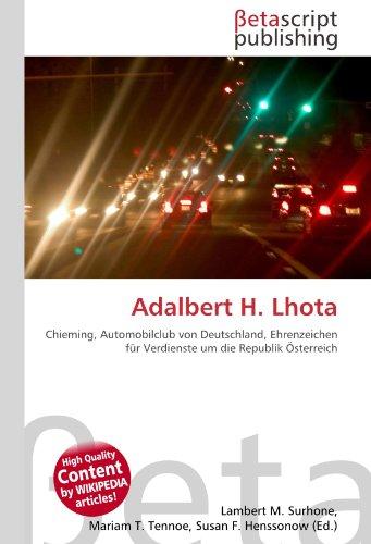 9786131155741: Adalbert H. Lhota: Chieming, Automobilclub von Deutschland, Ehrenzeichen für Verdienste um die Republik Österreich