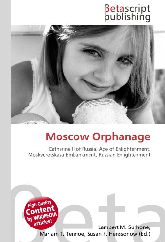 9786131196300: Moscow Orphanage: Catherine II of Russia, Age of Enlightenment, Moskvoretskaya Embankment, Russian Enlightenment
