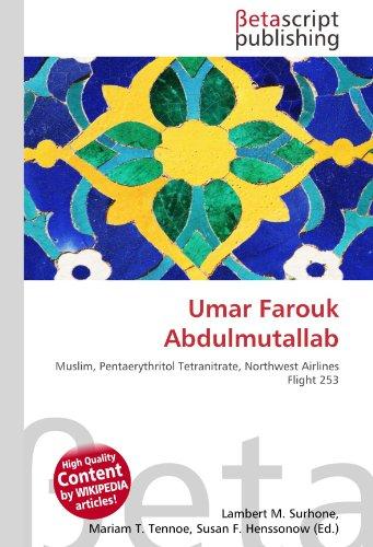 9786131211133: Umar Farouk Abdulmutallab: Muslim, Pentaerythritol Tetranitrate, Northwest Airlines Flight 253