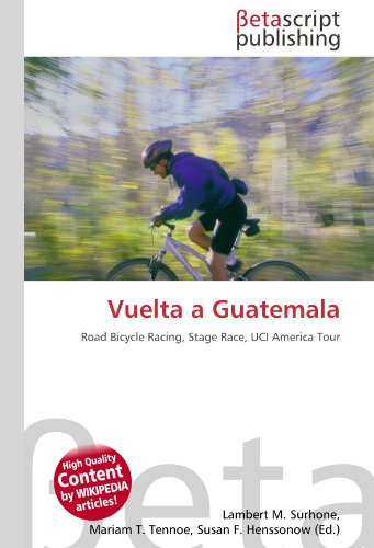 9786131221811: Vuelta a Guatemala: Road Bicycle Racing, Stage Race, UCI America Tour