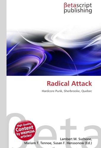 9786131222009: Radical Attack: Hardcore Punk, Sherbrooke, Quebec