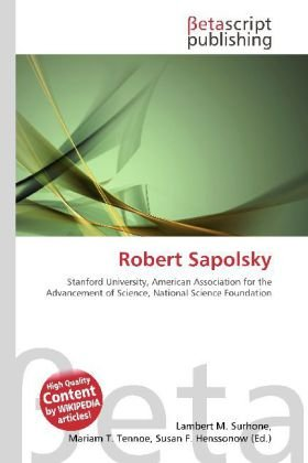 9786131373183: Robert Sapolsky: Stanford University, American Association for the Advancement of Science, National Science Foundation