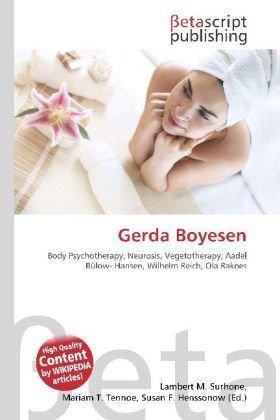 9786131381294: Gerda Boyesen: Body Psychotherapy, Neurosis, Vegetotherapy, Aadel Bülow- Hansen, Wilhelm Reich, Ola Raknes