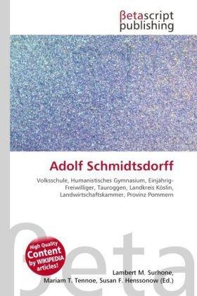 Adolf Schmidtsdorff: Lambert M. Surhone