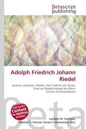 Adolph Friedrich Johann Riedel: Lambert M. Surhone