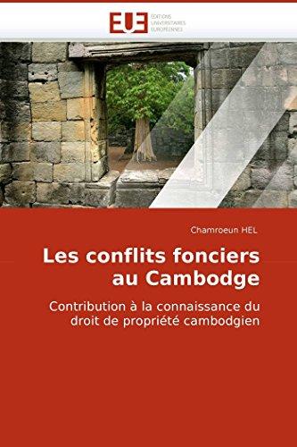 9786131500121: Les conflits fonciers au Cambodge: Contribution à la connaissance du droit de propriété cambodgien