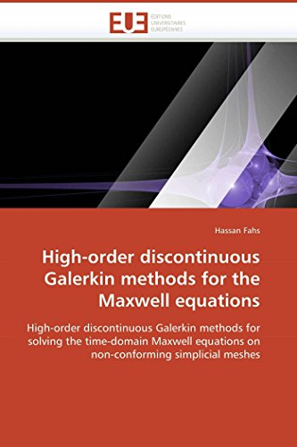 9786131500206: High-order discontinuous Galerkin methods for the Maxwell equations: High-order discontinuous Galerkin methods for solving the time-domain Maxwell ... simplicial meshes (Omn.Univ.Europ.)