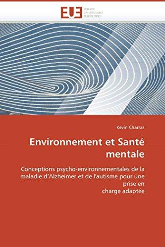 9786131500510: Environnement et Santé mentale: Conceptions psycho-environnementales de la maladie d'Alzheimer et de l'autisme pour une prise en charge adaptée (Omn.Univ.Europ.) (French Edition)