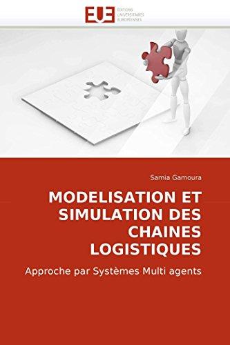 Modelisation Et Simulation Des Chaines Logistiques: Samia Gamoura