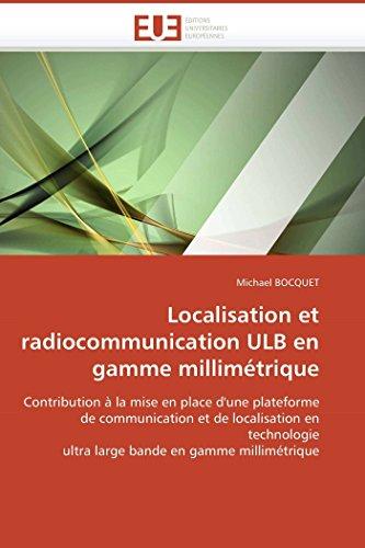 Localisation et radiocommunication ULB en gamme millimétrique: Contribution à la mise...