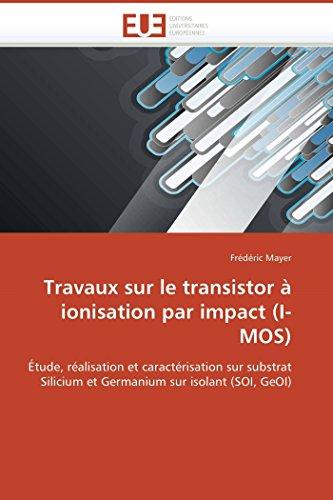 Travaux Sur Le Transistor a Ionisation Par Impact (I-Mos): Frederic Mayer