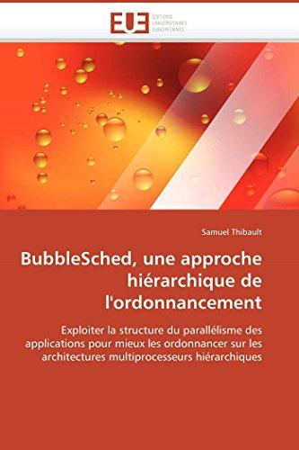 BubbleSched, une approche hiérarchique de l'ordonnancement: Exploiter la structure du ...
