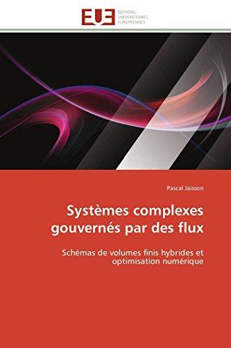 9786131501883: Syst�mes complexes gouvern�s par des flux: Sch�mas de volumes finis hybrides et optimisation num�rique