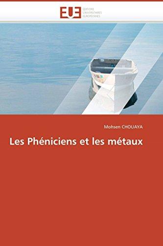 Les Pheniciens Et Les Metaux (Paperback): Chouaya-M