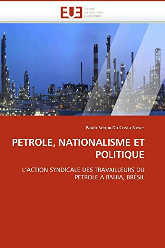 Petrole, Nationalisme Et Politique (Paperback): Da Costa Neves-P