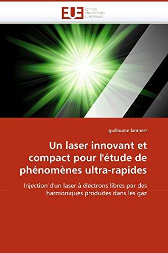 Un Laser Innovant Et Compact Pour LEtude de Phenomenes Ultra-Rapides: Guillaume Lambert