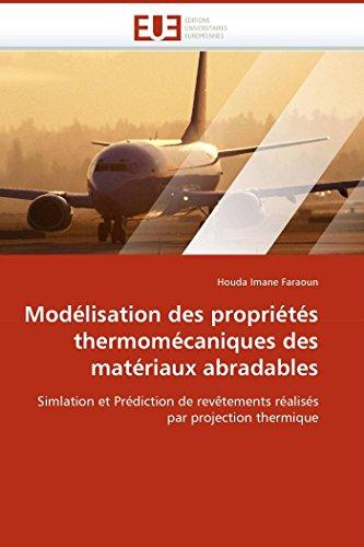 9786131503078: Modélisation des propriétés thermomécaniques des matériaux abradables: Simlation et Prédiction de revêtements réalisés par projection thermique