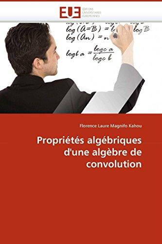 9786131503092: Propriétés algébriques d''une algèbre de convolution (French Edition)