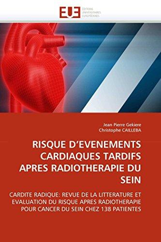 9786131504082: RISQUE D'EVENEMENTS CARDIAQUES TARDIFS APRES RADIOTHERAPIE DU SEIN: CARDITE RADIQUE: REVUE DE LA LITTERATURE ET EVALUATION DU RISQUE APRES ... PATIENTES (Omn.Univ.Europ.) (French Edition)