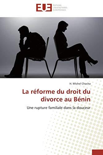 9786131504334: La réforme du droit du divorce au Bénin: Une rupture familiale dans la douceur (French Edition)