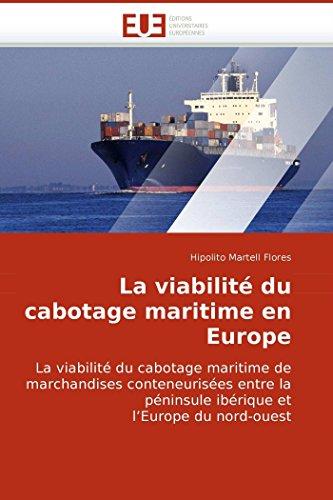 9786131504662: La viabilité du cabotage maritime en Europe: La viabilité du cabotage maritime de marchandises conteneurisées entre la péninsule ibérique et l?Europe du nord-ouest (Omn.Univ.Europ.) (French Edition)