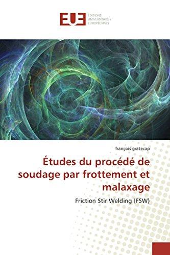 9786131505171: Études du procédé de soudage par frottement et malaxage: Friction Stir Welding (FSW) (French Edition)