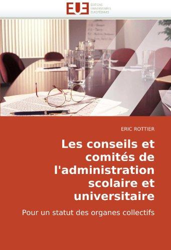 9786131505232: Les conseils et comités de l'administration scolaire et universitaire: Pour un statut des organes collectifs (French Edition)