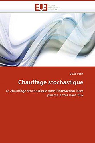 9786131505607: Chauffage stochastique: Le chauffage stochastique dans l''interaction laser plasma à très haut flux