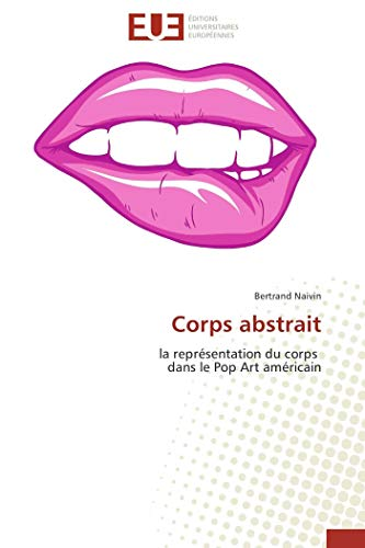 9786131505645: Corps abstrait: la repr�sentation du corps dans le Pop Art am�ricain