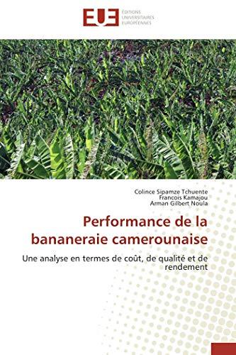 Performance de La Bananeraie Camerounaise (Book): Francois Kamajou, Colince Sipamze Tchuente, Arman...