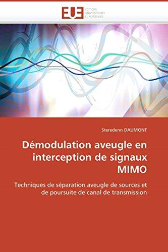 9786131506222: Démodulation aveugle en interception de signaux MIMO: Techniques de séparation aveugle de sources et de poursuite de canal de transmission