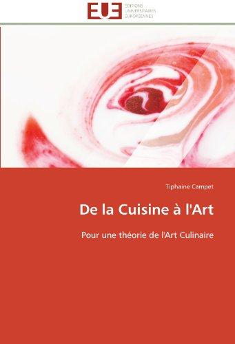 9786131506260: De la Cuisine � l'Art: Pour une th�orie de l'Art Culinaire