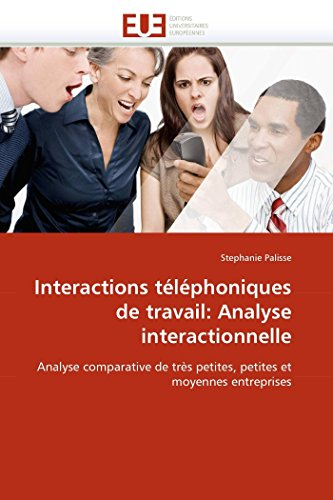 Interactions Telephoniques de Travail: Analyse Interactionnelle: Stephanie Palisse