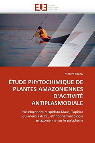 Etude Phytochimique de Plantes Amazoniennes D Activite: Roumy-V
