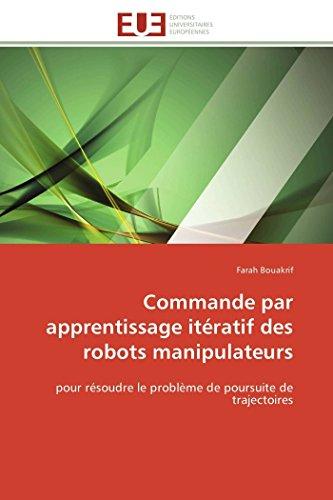 9786131507052: Commande par apprentissage itératif des robots manipulateurs