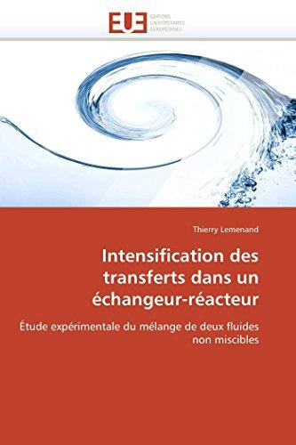 Intensification Des Transferts Dans Un Echangeur-Reacteur: Thierry Lemenand