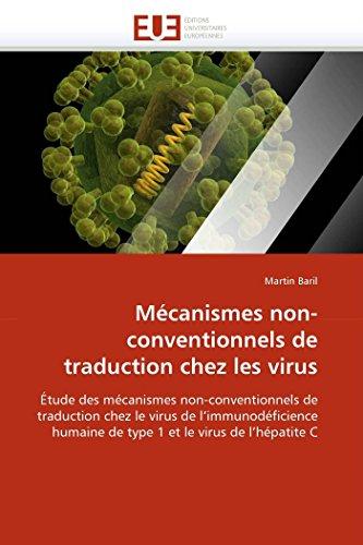 9786131507342: Mécanismes non-conventionnels de traduction chez les virus: Étude des mécanismes non-conventionnels de traduction chez le virus de l'immunodéficience humaine de type 1 et le virus de l'hépatite C