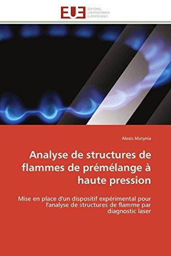 9786131507823: Analyse de structures de flammes de prémélange à haute pression: Mise en place d'un dispositif expérimental pour l'analyse de structures de flamme par ... laser (Omn.Univ.Europ.) (French Edition)