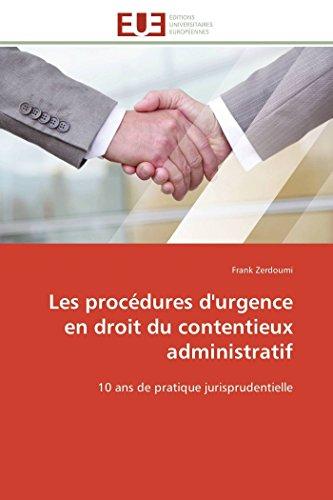 9786131508257: Les procédures d'urgence en droit du contentieux administratif: 10 ans de pratique jurisprudentielle (Omn.Univ.Europ.) (French Edition)