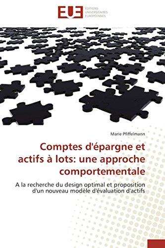 Comptes d'épargne et actifs à lots: une approche comportementale: A la recherche du design ...