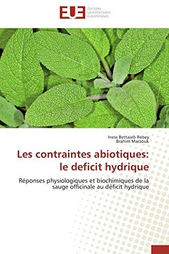 9786131508585: Les contraintes abiotiques: le deficit hydrique: R�ponses physiologiques et biochimiques de la sauge officinale au d�ficit hydrique