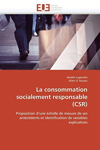 La consommation socialement responsable (csr): Amélie Legendre; Alain