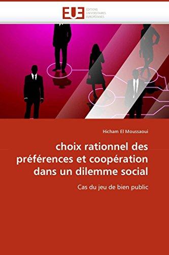 9786131509261: choix rationnel des préférences et coopération dans un dilemme social: Cas du jeu de bien public