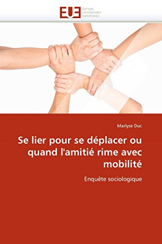 Se lier pour se déplacer ou quand l'amitié rime avec mobilité: Enquête sociologique (...