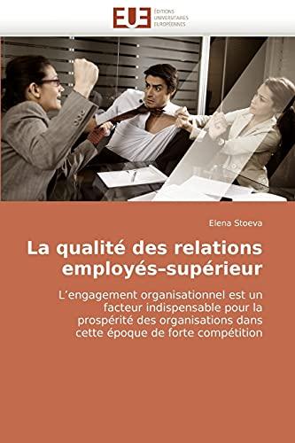 La Qualite Des Relations Employes-Superieur (Paperback): Elena Stoeva, Stoeva Elena