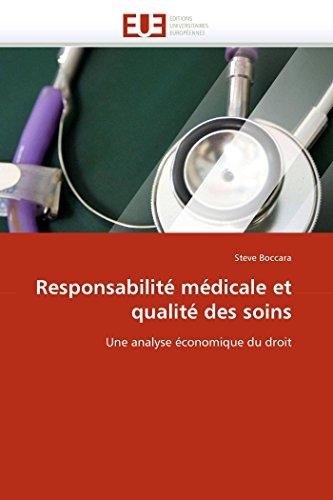 9786131510878: Responsabilité médicale et qualité des soins: Une analyse économique du droit (Omn.Univ.Europ.) (French Edition)