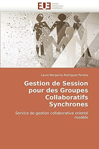Gestion de Session Pour Des Groupes Collaboratifs: Laura Margarita Rodrguez