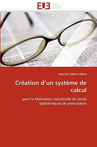 Creation D Un Systeme de Calcul (Paperback): Marcial CARDO-SABAN