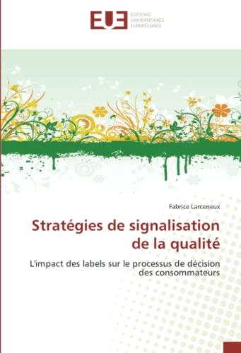 Strategies de Signalisation de La Qualite: Fabrice Larceneux
