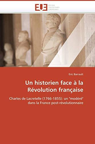 9786131511196: Un historien face à la Révolution française: Charles de Lacretelle (1766-1855): un